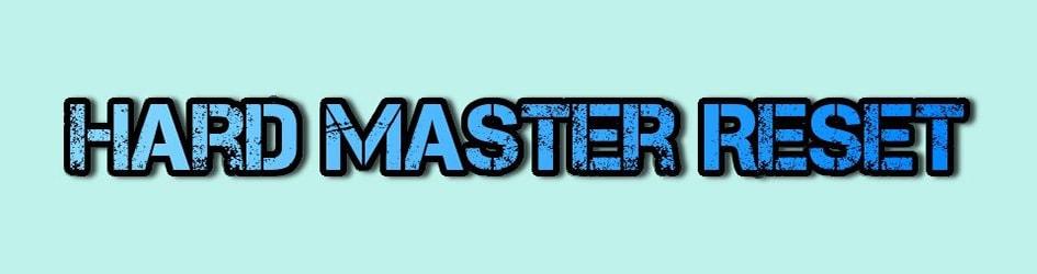 Hard Master Reset